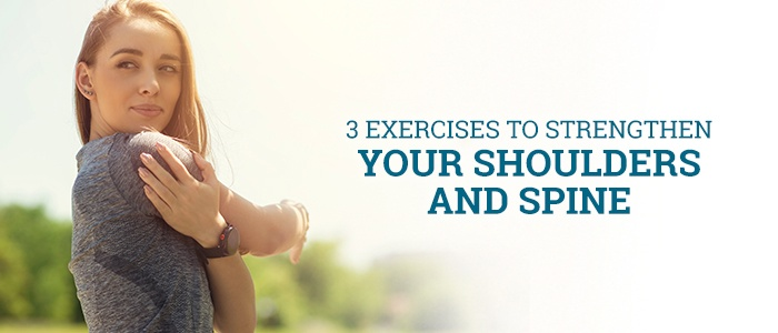 3 Exercises to Strengthen Your Shoulders and Spine