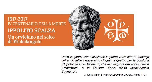 Ippolito Scalza, Un orvietano nel solco di Michelangelo. Continuano le celebrazioni per il IV centenario della morte