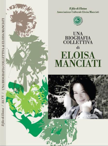 """Una Biografia collettiva di Eloisa Manciati"" a cura di Il filo di Eloisa"