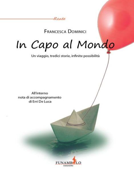 """""""In capo al Mondo"""", presentazione del nuovo libro di Francesca Dominici"""
