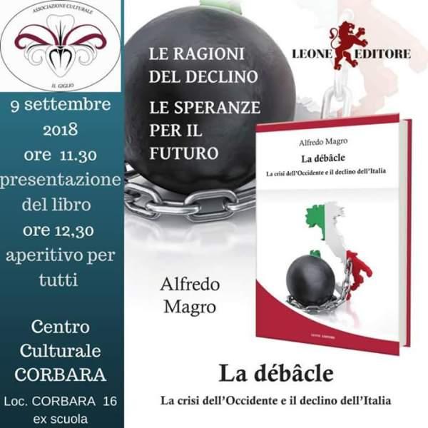 """""""La débacle. La crisi dell'Occidente e il declino dell'Italia"""", presentazione del libro di Alfredo Magno"""