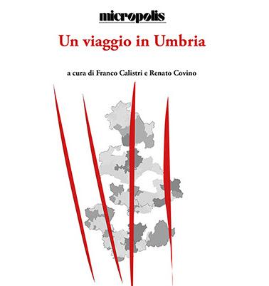 """""""Viaggio in Umbria. Un libro sulle città e sulle crisi politiche ed economiche"""""""