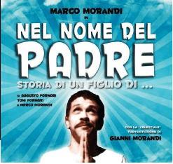 Al Teatro Sociale di Amelia Marco Morandi si racconta con Nel nome del padre, storia d'un figlio di…