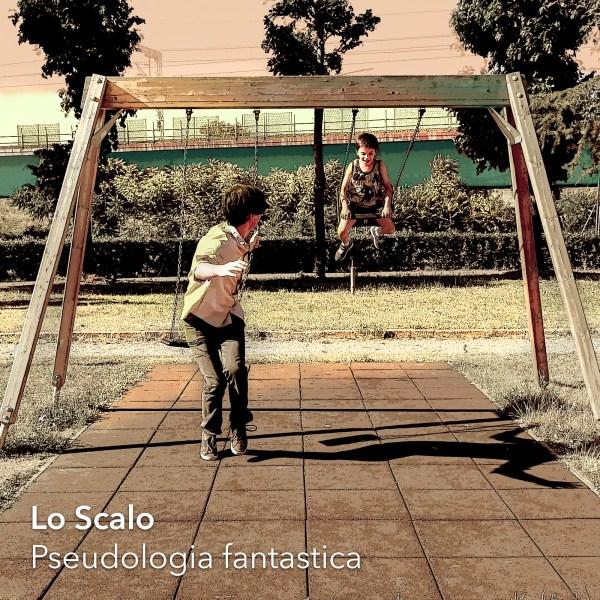 """""""Pseudologia Fantastica"""", in uscita l'album di esordio de Lo Scalo"""