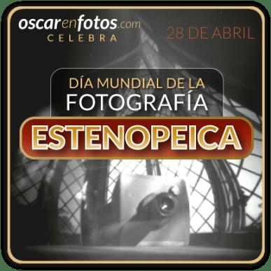 28_ABRIL_DIA_MUNDIAL_DE_LA_FOTOGRAFIA_ESTENOPEICA