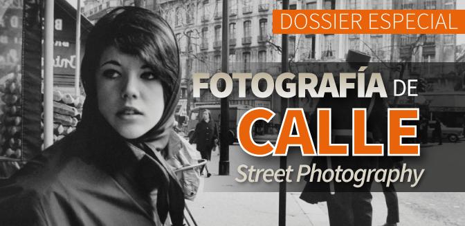 Fotografía de Calle: Dossier especial