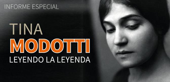 Tina Modotti: leyendo la leyenda