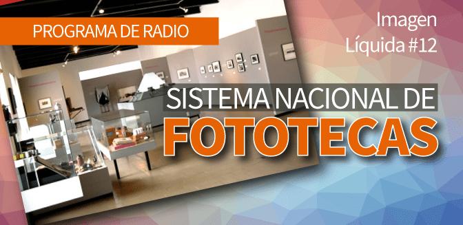 Imagen Líquida Nº 12: Sistema Nacional de Fototecas