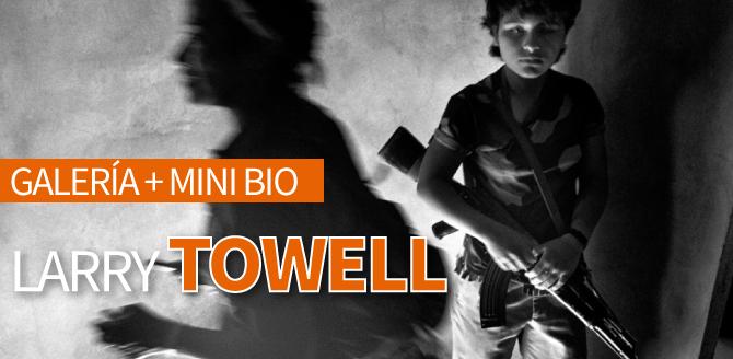 Larry Towell: Galería + Mini Bio