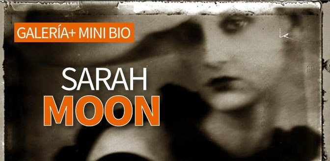 Sarah Moon: Galería + Mini bio