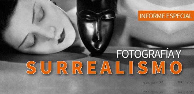 Fotografía y surrealismo: Informe especial