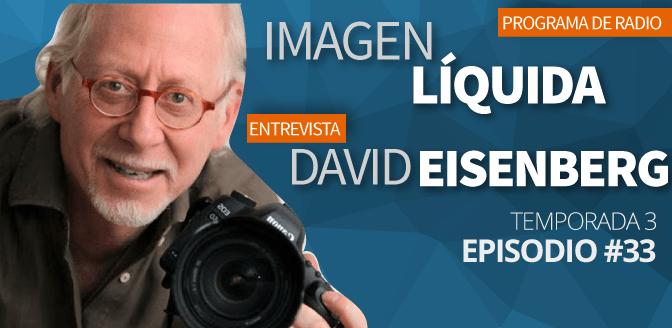 Imagen Líquida Nº33. Entrevista con David Eisenberg