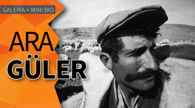 Ara Güller: Galería + Mini Bio