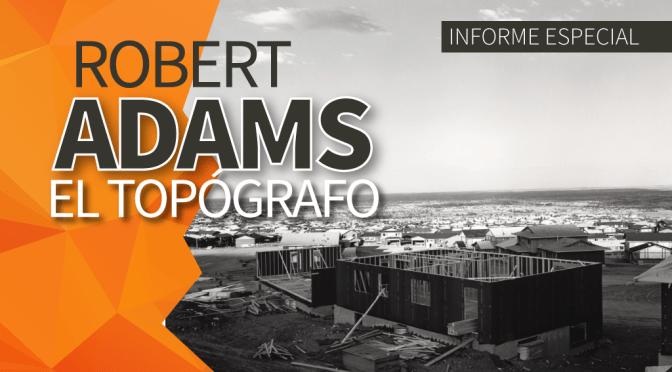 Robert Adams: El Topógrafo