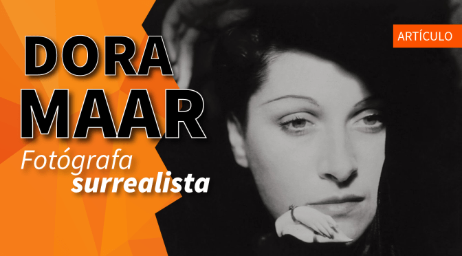 Dora Maar, fotógrafa surrealista