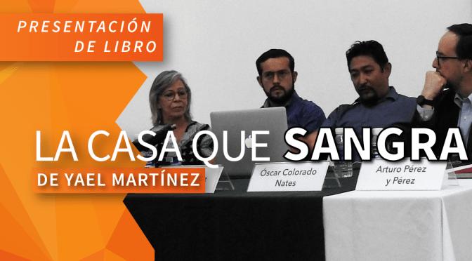 """Presentación de """"La Casa que Sangra"""" de Yael Martínez"""
