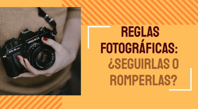 Vídeo: Reglas fotográficas ¿seguirlas o romperlas?