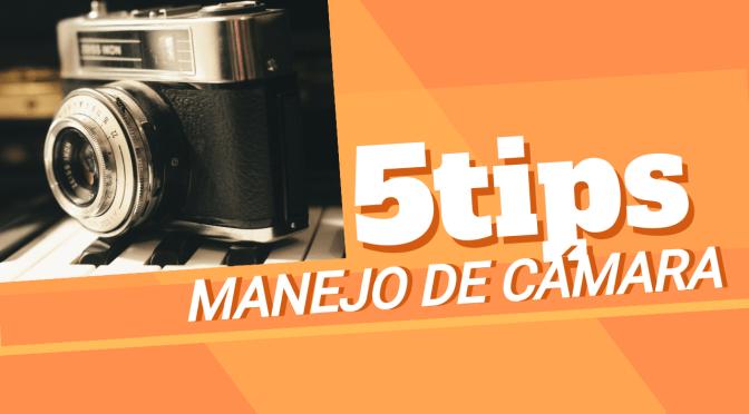 Video: 5 tips para el manejo de cámara