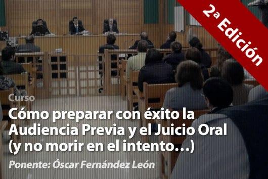 Óscar León: 2ª Edición del Curso de Como Preparar Audiencia previa y Juicio Oral