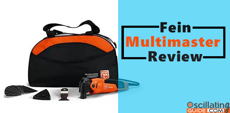 Fein Multimaster review | Everything you need to know