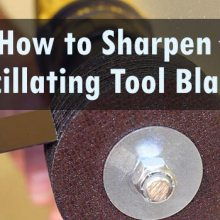 How to Sharpen Oscillating Tool Blade