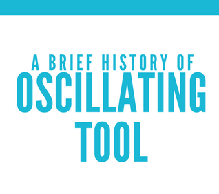 History of Oscillating tool [Infographic]