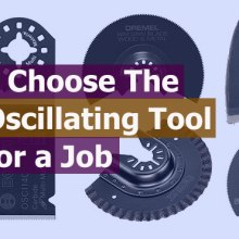 How to Choose the Right Oscillating Tool Blade