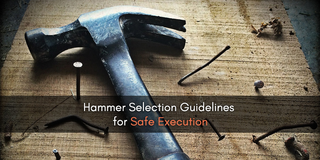 Hammer Selection Guidelines for Safe Execution