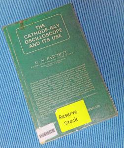 The Cathode-Ray Oscilloscope and its Use