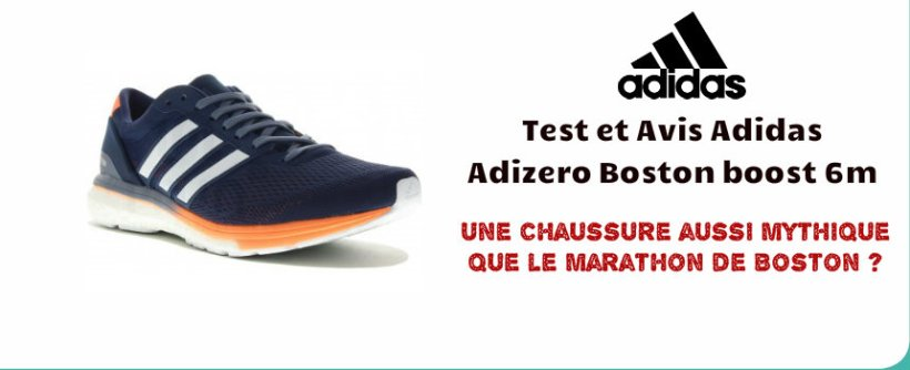 low priced 0e604 169af Test et Avis Adidas Adizero Boston Boost 6 M