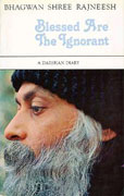 osho blessed are the ignorant