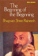 osho the beginning of the beginning