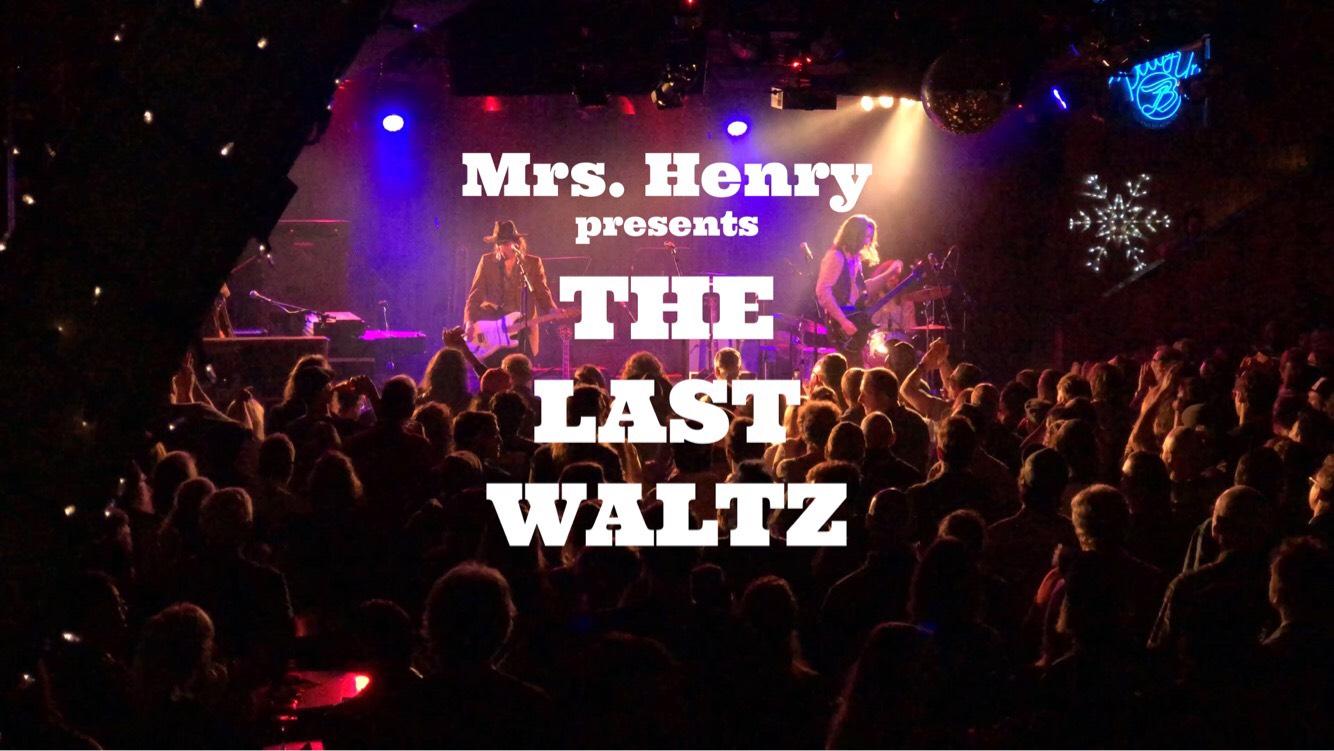 Mrs. Henry Presents: The Last Waltz
