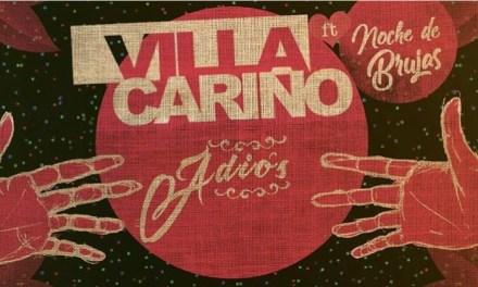 """VILLA CARIÑO Estrena video de """"Adiós"""" Feat. Noche de Brujas"""