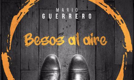 """MARIO GUERRERO PRESENTA """"BESOS AL AIRE"""": DISPONIBLE EN TODAS LAS PLATAFORMAS DIGITALES"""