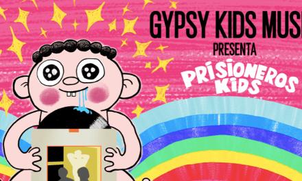 GYPSY KIDS SORPRENDE CON REVERSIÓN DE CLÁSICO DE LOS PRISIONEROS PARA NIÑOS