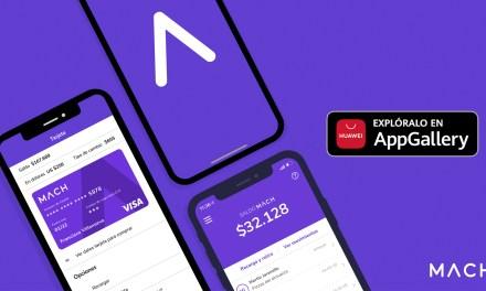 Descarga MACH en tu teléfono Huawei y conoce sus nuevos beneficios