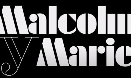 Netflix lanza el tráiler y el arte principal de MALCOLM Y MARIE