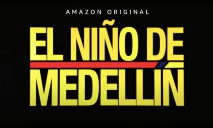 Amazon Studios estrenará EL NIÑO DE MEDELLÍN globalmente en Amazon Prime Video el 7 de mayo
