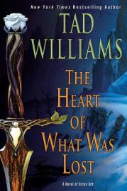 Heart_of_what_was_lost_Tad_Williams