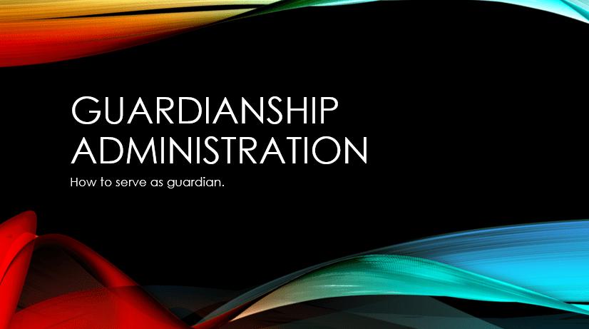 Guardianship Administration