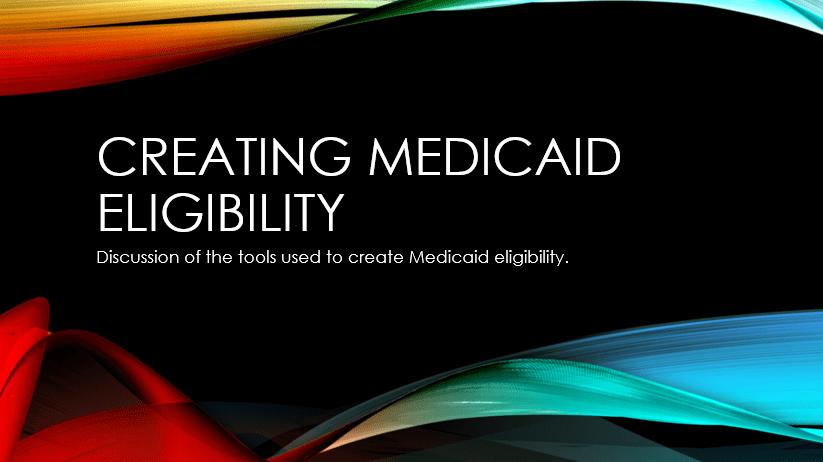 Creating Medicaid Eligibility
