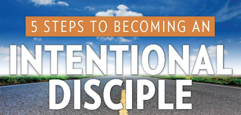 5 Steps to Becoming an Intentional Disciple