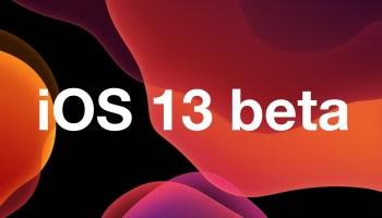 Download iOS 13 Beta 6 & iPadOS 13 Beta 6 Now Available