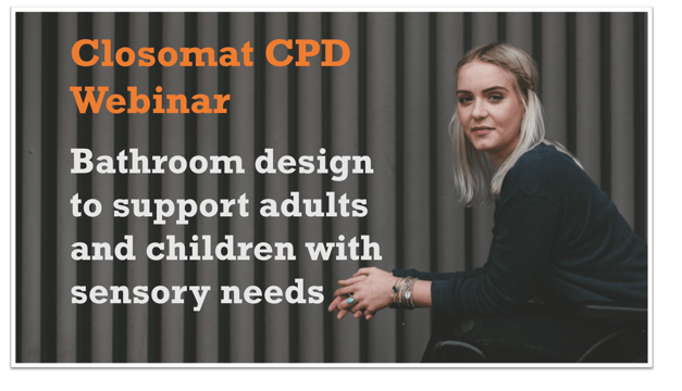 Closomat webinar: Bathroom design for sensory needs