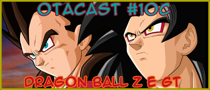 Otacast #10c Dragon Ball Parte 3 (Final)