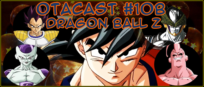 Otacast #10b Dragon Ball Parte 2