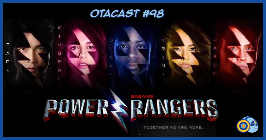 Otacast #98 – Power Rangers