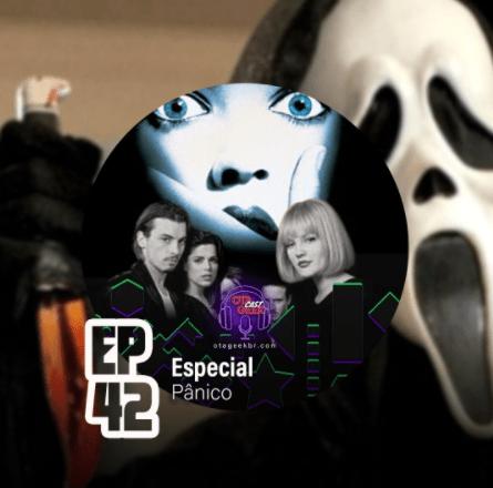 OTGCAST #42 Especial Pânico - Scream (Filmes)