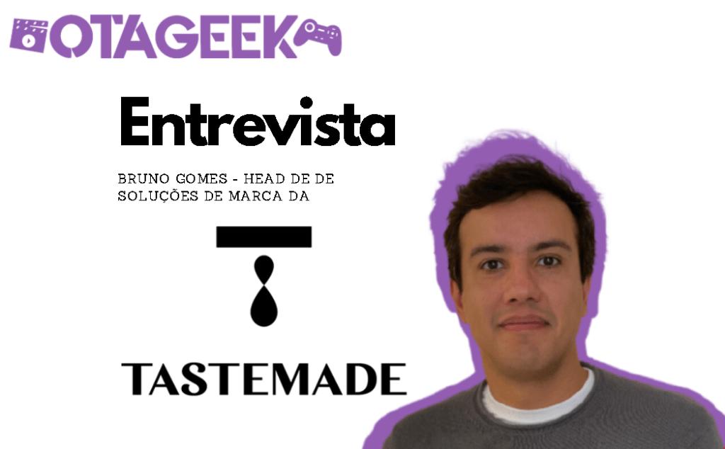 Otageek entrevista Bruno Gomes Head de de Soluções de Marca da Tastemade 2021